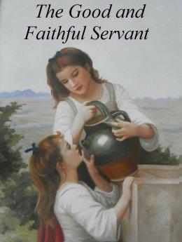 The Good and Faithful Servant Booklet